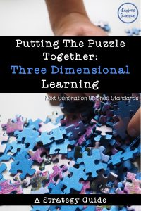 Incorporating three dimensional learning can feel like trying to put together a million-piece puzzle. But relax, it's not as hard as you think!