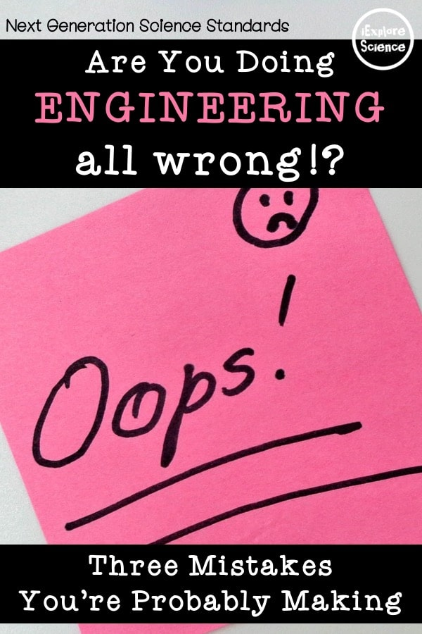 Three mistakes you might be making when teaching engineering - ok, actually, it's FOUR ways! This guide will tell you what NOT to do when it comes to engineering!